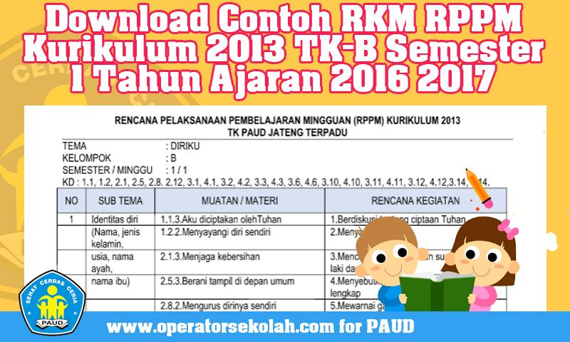 Download Contoh RKM RPPM Kurikulum 2013 TK-B Semester 1 Tahun Ajaran 2016 2017
