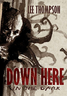 Down Here in the Dark by Lee Thompson