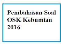 Kunci Jawaban dan Pembahasan Olimpiade Sains Nasional OSK Kebumian 2016