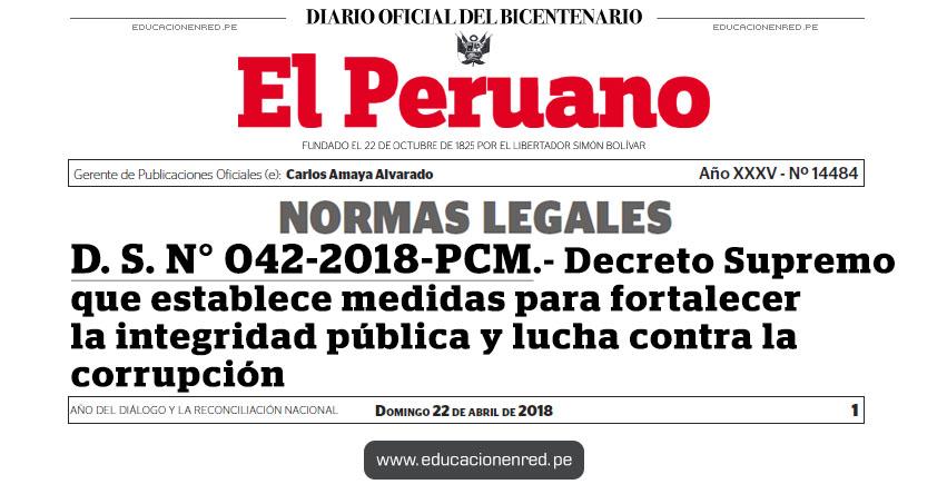 D. S. N° 042-2018-PCM - Decreto Supremo que establece medidas para fortalecer la integridad pública y lucha contra la corrupción - www.pcm.gob.pe