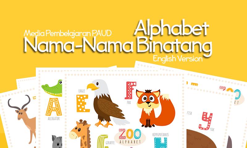 Media Pembelajaran PAUD Gambar Alphabet Nama-Nama Binatang Dalam Bahasa Inggris
