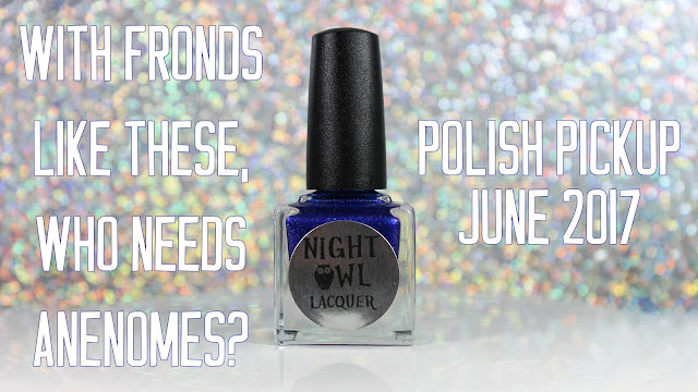 Night Owl Lacquer With Fronds Like These, Who Needs Anemones • Polish Pickup June 2017 • Under the Sea