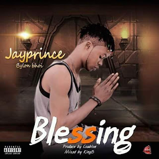 New Music: Jayprince - Blessing (Beat by Coublon Mixed n' mastered by KingD) /@Jayprincezamani