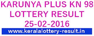 kerala Lottery Result, Karunya Plus Lottery Result Today, Kerala Karunya Plus KN 98 Lottery result , Check Online result for kerala Karunya Plus KN-95 Lottery, Kerala lotteries Karunya Plus Lottert result (KN*98), Todays Karunya Plus Lottery result 25-02-2016, Karunya Plus KN98 Lottery result 25/02/2016, Karunyapluskn98 Lottery result today, Karunya Plus Bhagyakuri KN98 result, Kerala lottery result, Karunya Plus Lottery result, Karunya Plus KN-98 lottery result, Today's Karunya Plus KN98 Lottery result, 25-02-2016 Karunya Plus Lottery result, Kerala lotteries KarunyaPlus KN 98 result