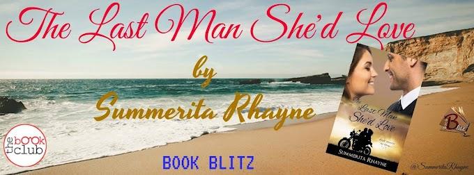 Book Blitz: THE LAST MAN SHE'D LOVE by Summerita Rhayne
