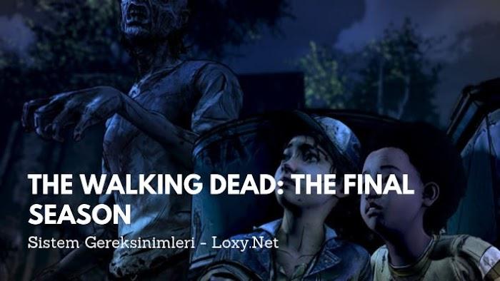 The Walking Dead: The Final Season Sistem Gereksinimleri
