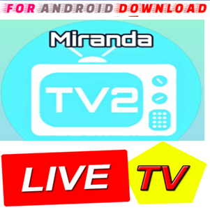 FOR ANDROID DOWNLOAD: Android MirandaPTV2 1 Pro Apk -Update