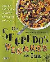 Os Segredos Veganos de Isa - Mais de 150 receitas práticas e fáceis para o dia a dia