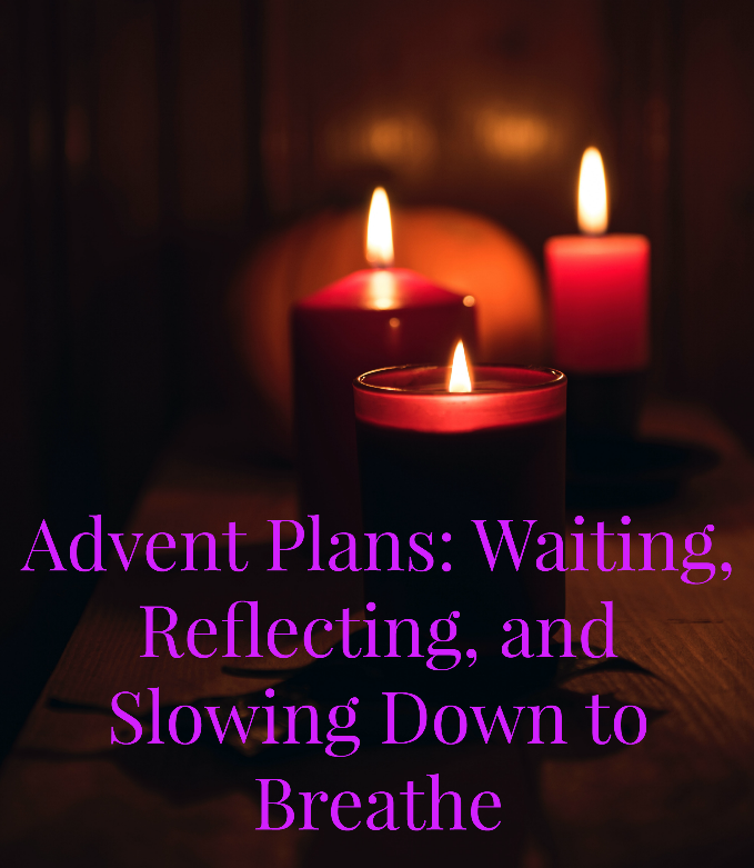 Journey of a Catholic Nerd Writer: Advent Plans: Waiting ...
