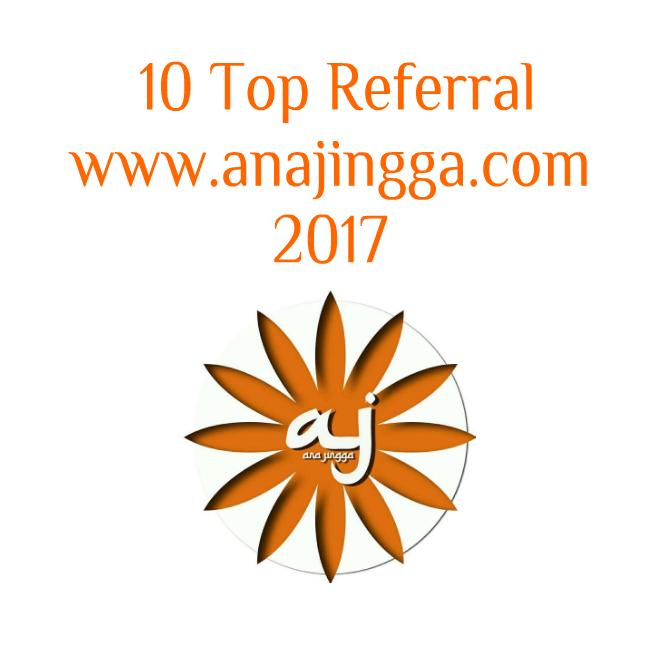 10 Top Referral Blog Anajingga.com Sepanjang 2017