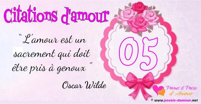 """Citation : """"L'Amour est un sacrement qui doit être pris à genoux"""" O Wilde."""