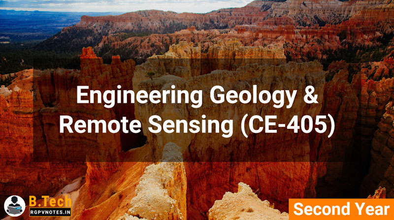 Engineering Geology & Remote Sensing (CE-405) B.Tech RGPV Notes AICTE flexible curricula