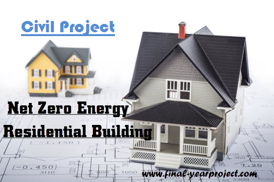 Planning and Design of Net Zero Energy Residential Building
