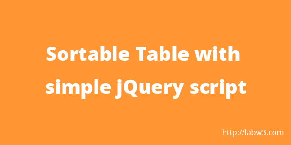 Sortable HTML Table with simple jQuery script