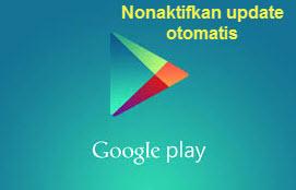 mematikan update otomatis di sistem android