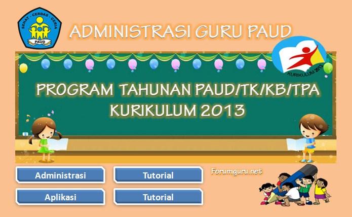 Program Tahunan (Prota) PAUD/TK/KB/TPA Kurikulum 2013 Tahun Pelajaran 2016/2017