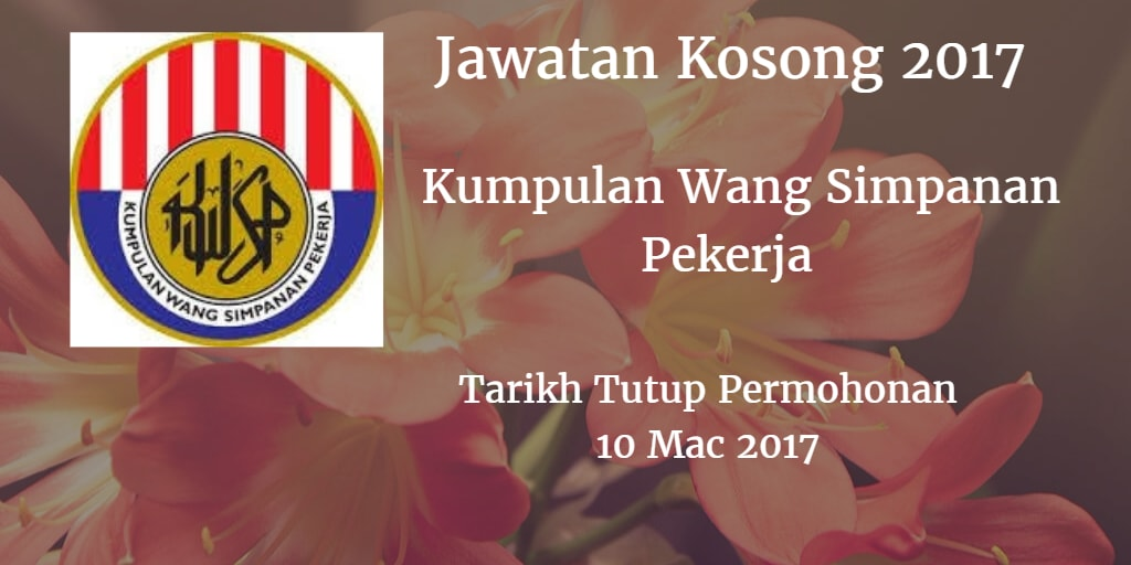 Jawatan Kosong KWSP 10 Mac 2017