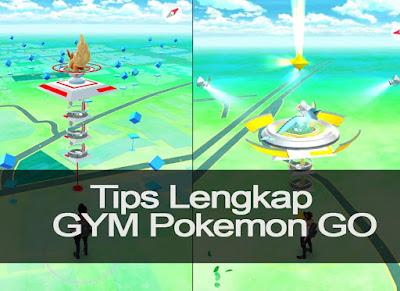 Tips Lengkap Menguasai Gym di Pokemon GO Beserta Fungsinya