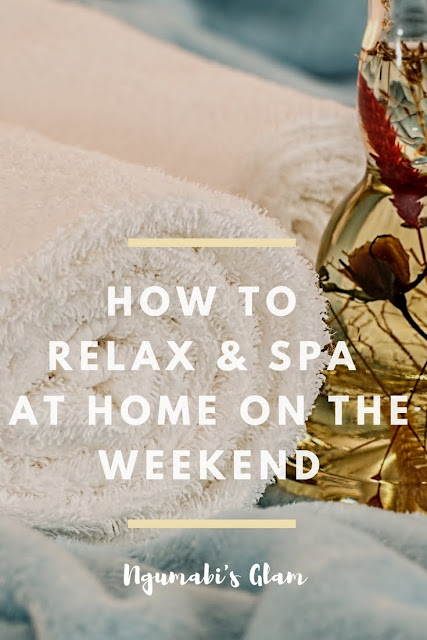 How to Relax & Spa at Home on the Weekend