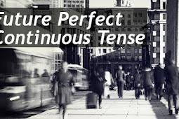 FUTURE PERFECT CONTINUOUS TENSE (Pengertian, Contoh Kalimat, Rumus, Fungsi) LENGKAP