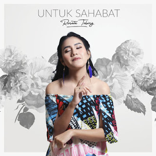 Lirik Lagu Renata Tobing feat Tohpati - Untuk Sahabat