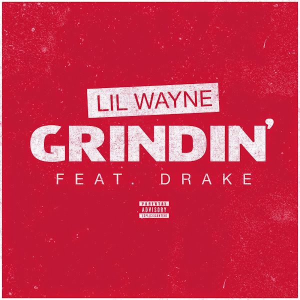 Lil Wayne - Grindin' (feat. Drake) - Single Cover