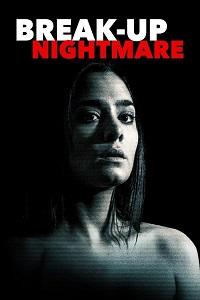 Watch Break-Up Nightmare Online Free in HD