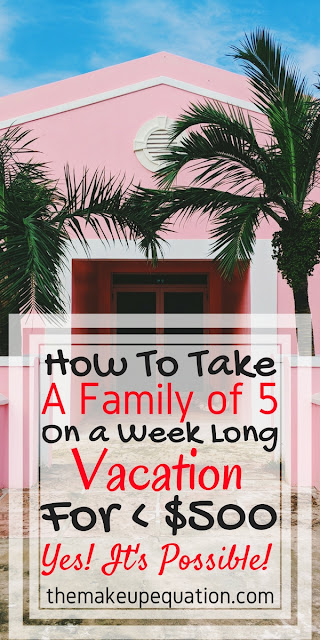 How To Take A Family Vacation For Less Than $500