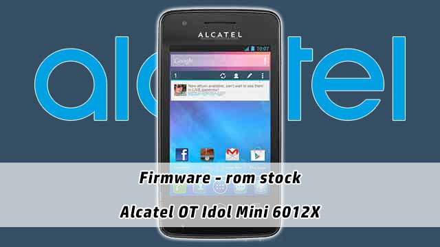 Firmware - rom stock Alcatel One Touch 4011X