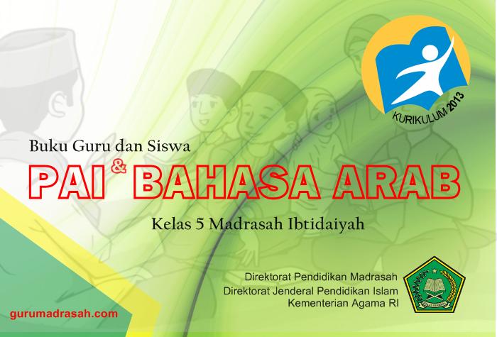 Buku Pai Dan Bahasa Arab Kurikulum 2013 Kelas 5 Madrasah Ibtidaiyah Kurikulum Karakter
