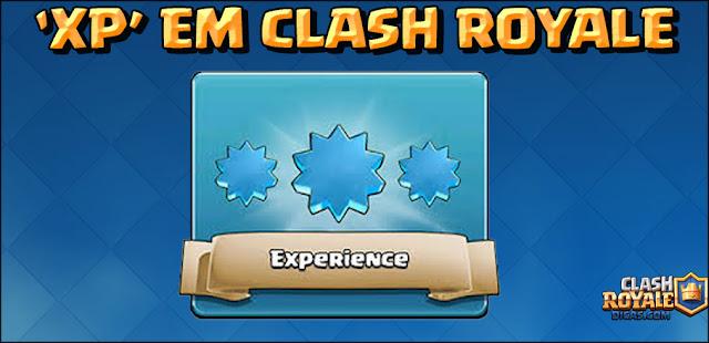 Tudo sobre o XP em Clash Royale