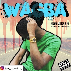 Music: Kaywizzy - Wagba (Prod. by NakedBeats)