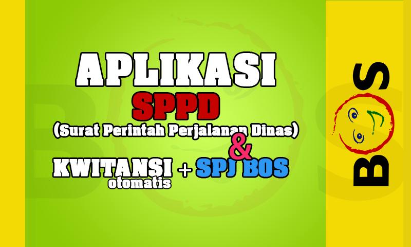 Aplikasi SPPD, SPJ BOS dan Kwitansi Otomatis dengan Excel untuk Lampiran Laporan BOS