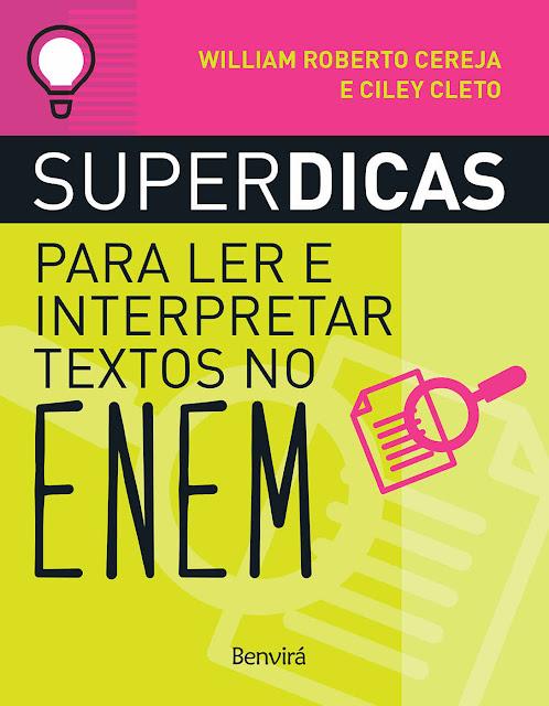 Superdicas Para Ler e Interpretar Textos no Enem - CILEY CLETO, REINALDO POLITO, William Roberto Cereja.jpg