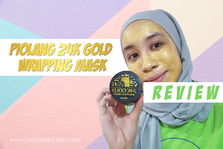piolang 24k gold wrapping mask, peeling off mask, emas tulen 24k, beauty review, ekstrak siput, ekstrak rumpai laut,