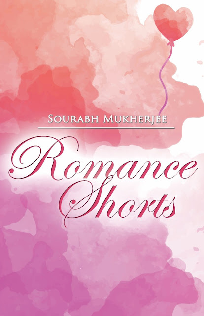 Book Review : Romance Shorts - Sourabh Mukherjee