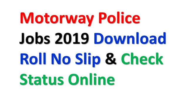 Roll No Slip Motorway Police Jobs 2019 Download