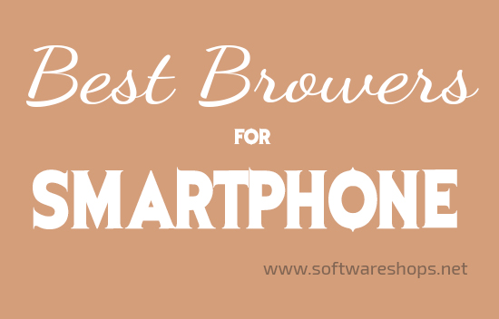 best browser for all type of smartphone