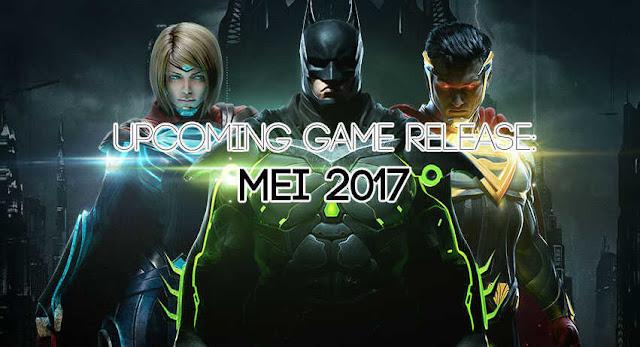 Kali ini saya akan membuat sebuah artikel yang membahas informasi lengkap seputar game yan Upcoming: 10+ Game PC/PS4/Xbox One Terbaik Mei 2017