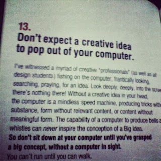 Don't expect a creative idea to pop out of your computer. by George Lois ~ Damn Good Advice #13