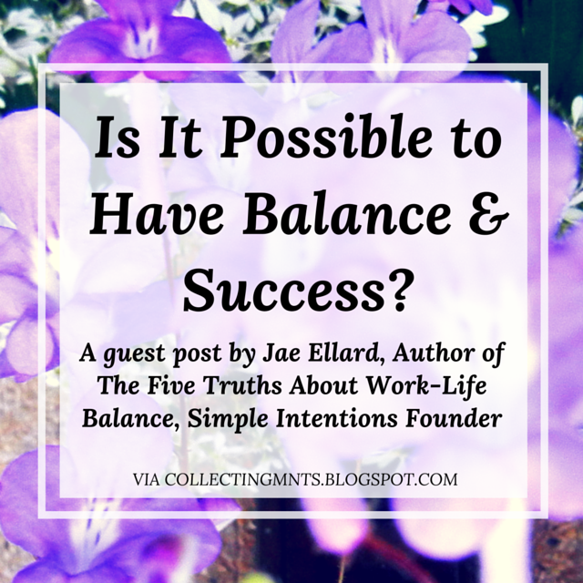 When people talk about balance, it's very common the word success enters into the discussion. People often describe balance as feeling like they are successful at honoring their commitments. Yet, at the same time, many people believe it's a tradeoff — that you can have either a successful life or a balanced life, but not both. This belief is simply not true.