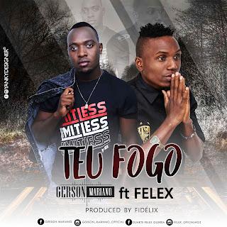 Gerson Mariano feat Felex - Teu Fogo