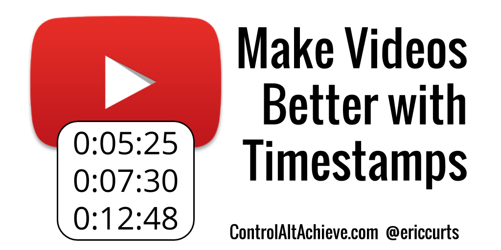 Control Alt Achieve: Use Timestamps to make your YouTube Videos Better