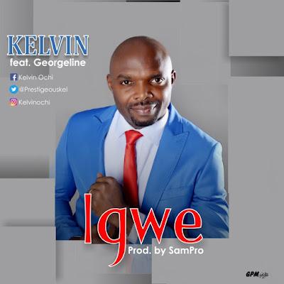 Music: Igwe – Kelvin Ochi