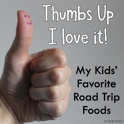 Thumbs Up- I Love It!  My Kids' Favorite Road Trip Recipes from In Our Pond