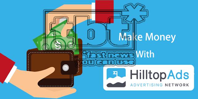 Cara Memonetisasi Lalu Lintas Blog Anda Dengan Jaringan HilltopAds