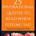25 Inspirational quotes to read when feeling sad