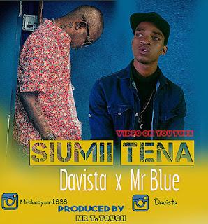 Davista Ft. Mr Blue - Siumii Tena