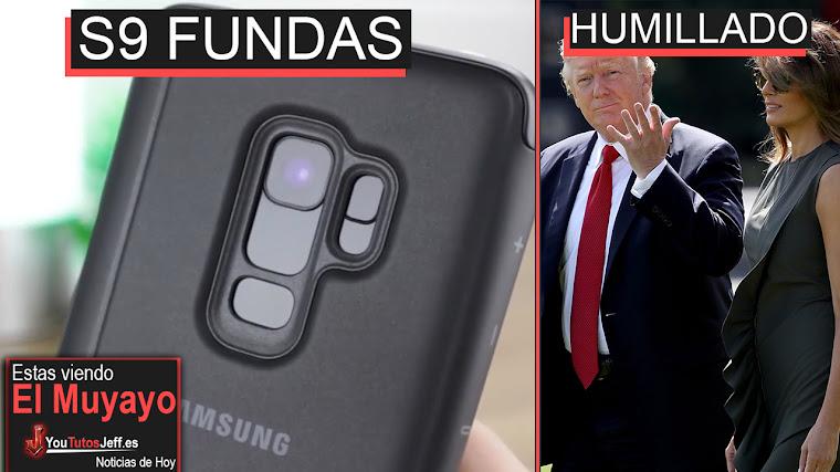 Fundas del Galaxy S9 Filtradas, iPhone X de mal en peor, Trump, Windows 10 | El Muyayo
