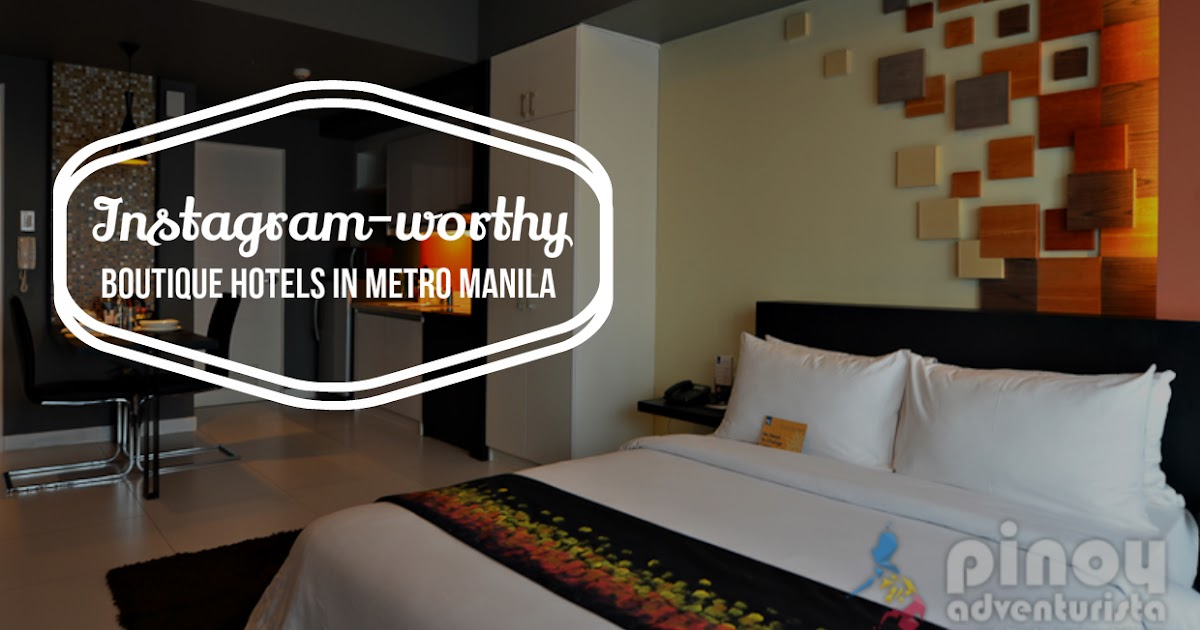 Top picks 8 instagram worthy boutique hotels in metro for Great small boutique hotels of the world